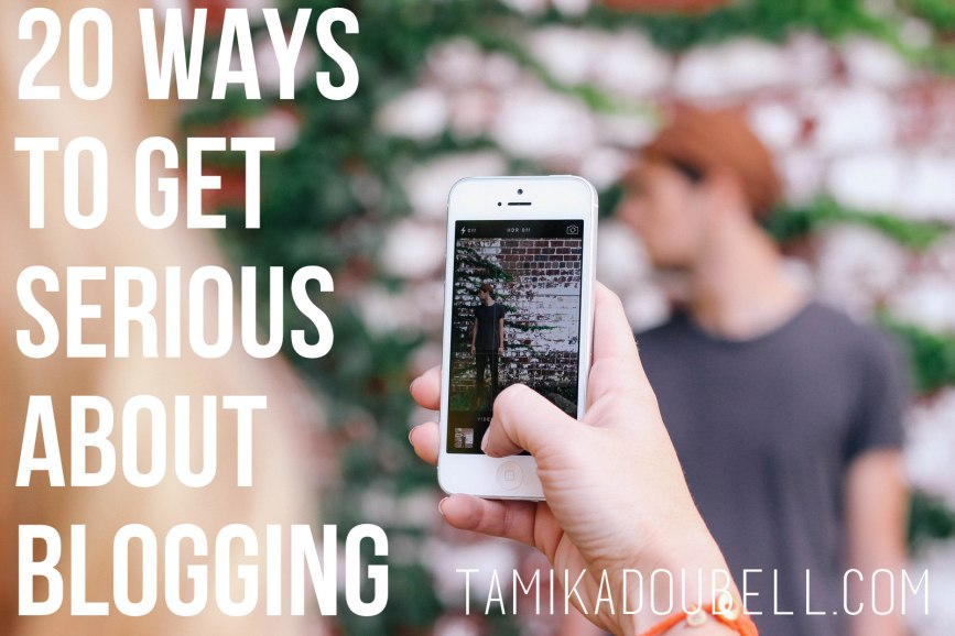 20 Ways To Get Serious About Blogging